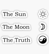 The Sun, The Moon, The Truth Sticker