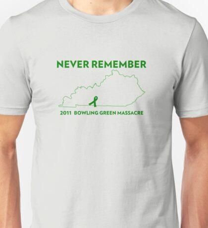 Never Remember Bowling Green Massacre Unisex T-Shirt