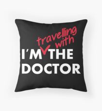 I'm (travelling with) the Doctor Throw Pillow
