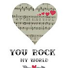 You Rock my World by Laura-Lise Wong