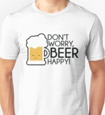 Don't Worry, Beer Happy Unisex T-Shirt