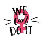 «Podemos hacerlo Lema de feminismo» de Anna Kutukova