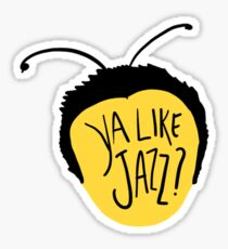 Ya Like Jazz?? Sticker