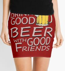 Drink good beer... Mini Skirt