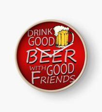 Drink good beer... Clock