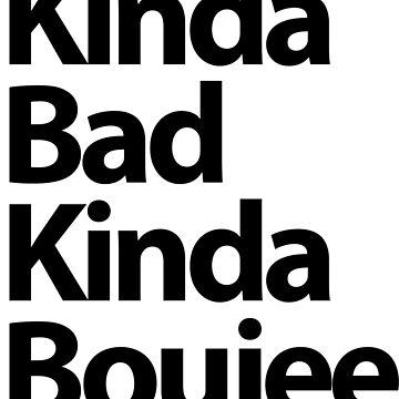 Kinda Bad Kinda Boujee by Album