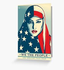 We the people are greater than fear Greeting Card
