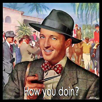 How you doin? by fatbanana