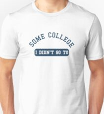 "Camiseta ajustada Some college - I didn't not go to (from the ""While We're Young"" movie)"