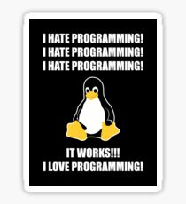 I Hate Programming It Works I Love Programming Sticker
