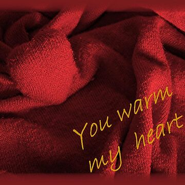 You warm my heart by stephenralph