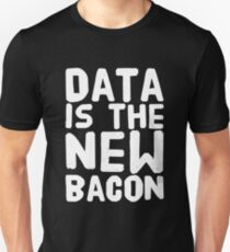 Data is the New Bacon - for Analysts, Scientists Unisex T-Shirt