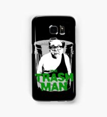 the trash man! Samsung Galaxy Case/Skin