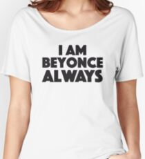 Michael Scott - The Office - I am Beyonce always Women's Relaxed Fit T-Shirt