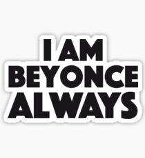 Michael Scott - The Office - I am Beyonce always Sticker