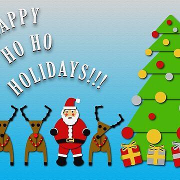 Happy Ho Ho Holidays!!! by mddonnellan
