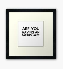 Sherlock - Are You Having An Earthquake?! Framed Print