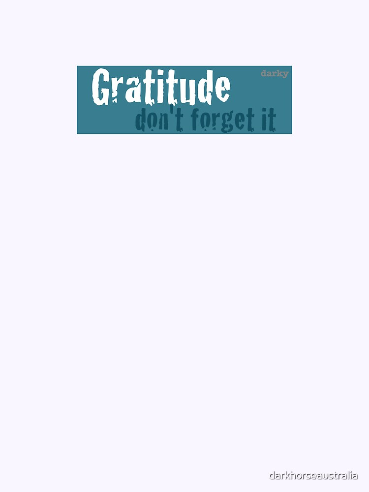 Gratitude : Sometimes we forget to be thankful for what we have! by darkhorseaustralia