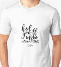 Kid you'll move monntains Unisex T-Shirt