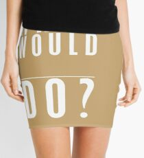 What Would BLANK Do? Mini Skirt