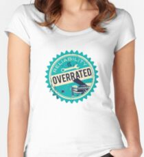 Reliability is overrated Women's Fitted Scoop T-Shirt