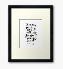 E.E Cummings, I Carry Your heart With Me I Carry It In My Heart,Gift For Her,Love Sign,Love Quote Framed Print