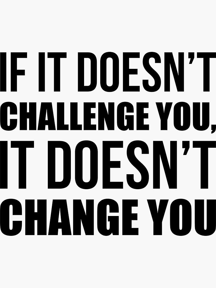 Si no te desafía, no te cambia - Gym Quote de maniacfitness