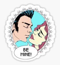 BE MINE ! Sticker