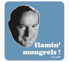 flamin' mongrels