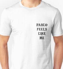 PABLO FEELS LIKE ME  Unisex T-Shirt