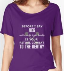 Is Your Ritual Combat To The Death? Women's Relaxed Fit T-Shirt