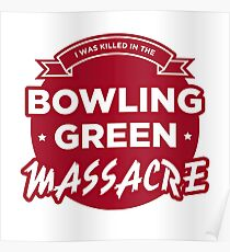 I Was Killed in the Bowling Green Massacre Poster