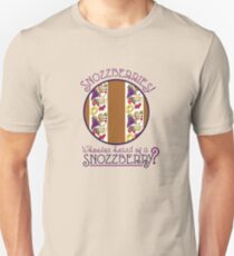 Snozzberries! T-Shirt