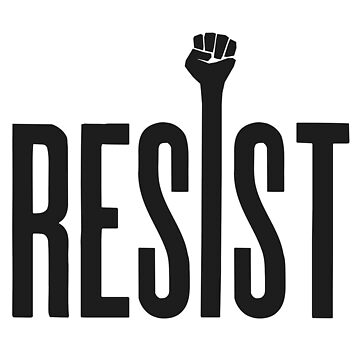 RESIST! by birthdaywarrior