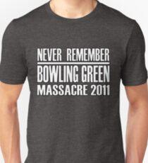 Never Remember the Bowling Green Massacre Unisex T-Shirt