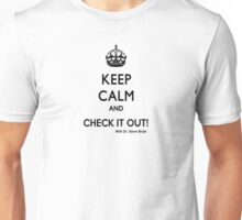 KEEP CALM AND CHECK IT OUT! WITH DR. STEVE BRULE Design by SmashBam Unisex T-Shirt