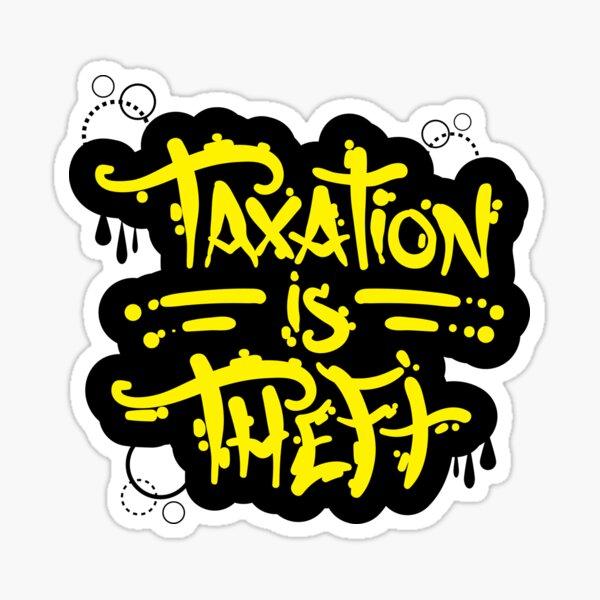 Taxation Is Theft Sticker