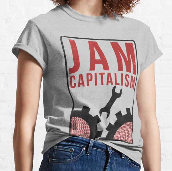Jam Capitalism Classic T-Shirt