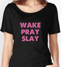 Wake Pray Slay Women's Relaxed Fit T-Shirt