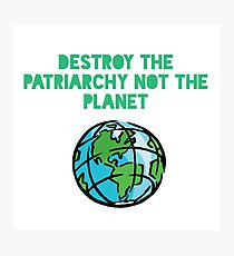 Destroy Patriarchy Photographic Print
