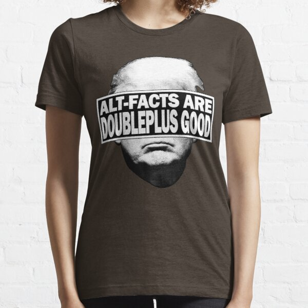 Alt-Facts are the New Facts Essential T-Shirt