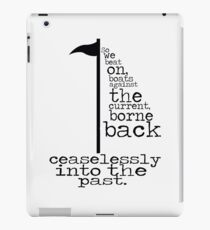 The Great Gastby - So we beat on... iPad Case/Skin