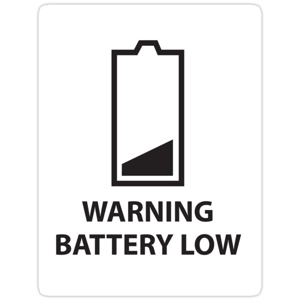 Quot Warning Battery Low Black Quot Stickers By Sugarsniper