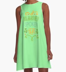 Saint Patricks Day T-Shirt - St. Patty's Day- Blarney Spoken Here T-Shirt A-Line Dress