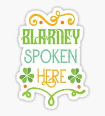Saint Patricks Day T-Shirt - St. Patty's Day- Blarney Spoken Here T-Shirt Sticker