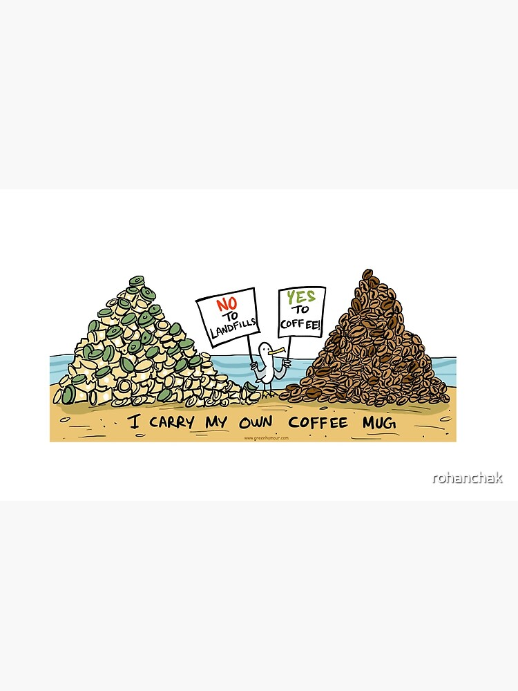 No to Landfills Yes to Coffee by rohanchak