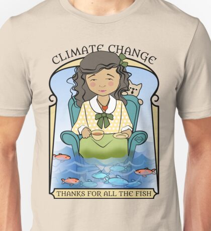 Climate Change thanks for all the fish Unisex T-Shirt