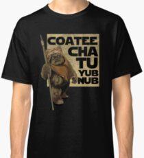 Coatee Chu Tu Yub Nub Classic T-Shirt