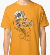 Live and let live Classic T-Shirt