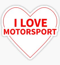 I love Motorsport Sticker